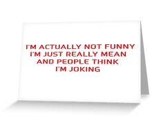 Funny Sarcastic Joke Greeting Card