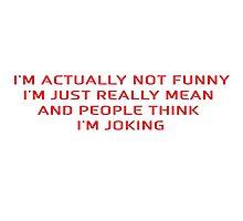 Funny Sarcastic Joke Photographic Print