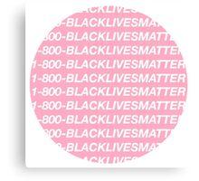1-800-BLACKLIVESMATTER Canvas Print