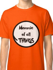 Mammie of all Things Classic T-Shirt