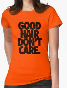 GOOD HAIR DON'T CARE. Womens Fitted T-Shirt