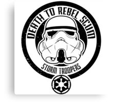 Death to Rebel Scum Canvas Print