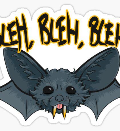 BLEH, BLEH, BLEH! Sticker