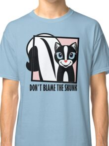 DON'T BLAME THE SKUNK Classic T-Shirt
