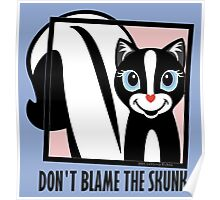 DON'T BLAME THE SKUNK Poster