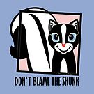 DON'T BLAME THE SKUNK by Jean Gregory  Evans