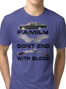 Family Don't End With Blood Tri-blend T-Shirt