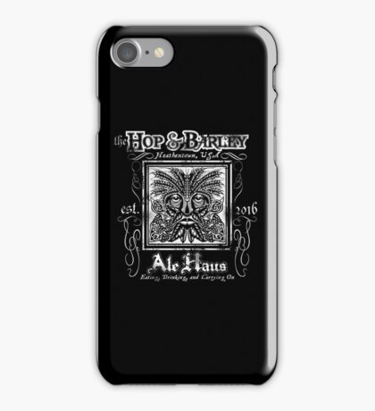 The Hop and Barley Ale Haus iPhone Case/Skin