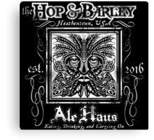 The Hop and Barley Ale Haus Canvas Print