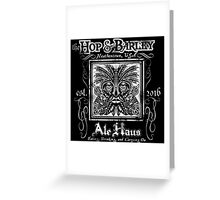 The Hop and Barley Ale Haus Greeting Card