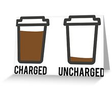CHARGED UNCHARGED COFFEE Greeting Card