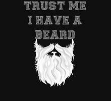Trust me I have a Beard (white) Unisex T-Shirt