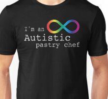 Autistic Pastry Chef Unisex T-Shirt