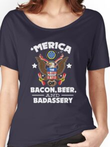 Merica The Pursuit of Bacon, Beer, & Badassery. Women's Relaxed Fit T-Shirt