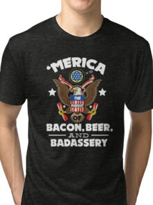 Merica The Pursuit of Bacon, Beer, & Badassery. Tri-blend T-Shirt