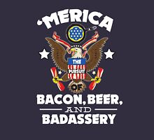 Merica The Pursuit of Bacon, Beer, & Badassery. Unisex T-Shirt