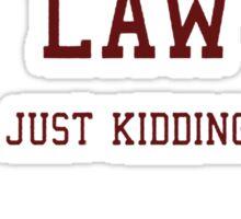 Harvard Law (Just Kidding) Sticker