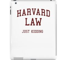 Harvard Law (Just Kidding) iPad Case/Skin