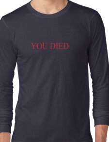You Died Long Sleeve T-Shirt