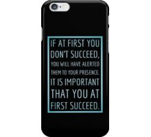 If at first you don't succeed... iPhone Case/Skin