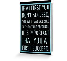 If at first you don't succeed... Greeting Card
