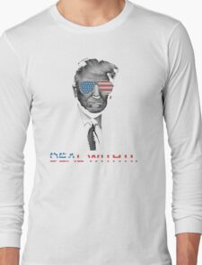 Trump- Deal with it Long Sleeve T-Shirt