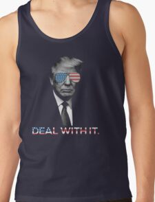 Trump- Deal with it Tank Top