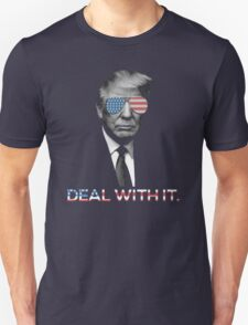 Trump- Deal with it T-Shirt