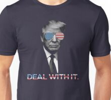 Trump- Deal with it Unisex T-Shirt