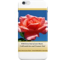 Every Beat of your heart, I will watch love and treasure you.  iPhone Case/Skin