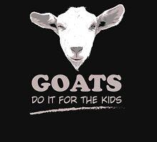 Goats do it for the kids Unisex T-Shirt
