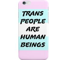 Trans People Are Human Beings iPhone Case/Skin
