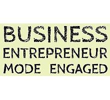 Business Entrepreneur Mode Engaged (on White) Photographic Print