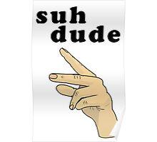 Suh Dude meme | Black Letters Poster
