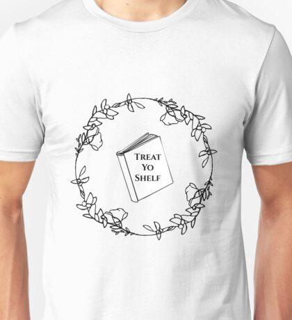 Treat Yo Shelf Unisex T-Shirt