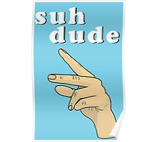 Suh Dude meme | White Letters Poster