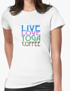 LIVE LOVE YOGA COFFEE Womens Fitted T-Shirt