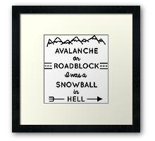 Avalanche or Roadblock Framed Print