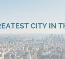 The Greatest City In The World Sticker