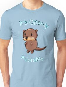 It's Otterly Adorable Unisex T-Shirt