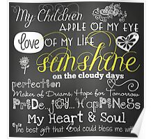 My Children Love of My Life Chalkboard Quotes Poster