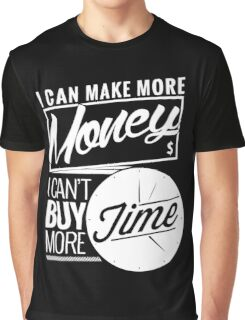 I Can't Buy Time Graphic T-Shirt