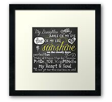My Daughter Love of My Life Chalkboard Quotes Framed Print