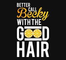 Better Call Becky With The Good Hair Lemonade Song Classic T-Shirt