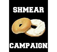 Shmear Campaign  Photographic Print