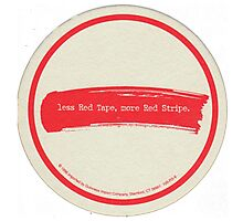 Less Red Tape, More Red Stripe Photographic Print