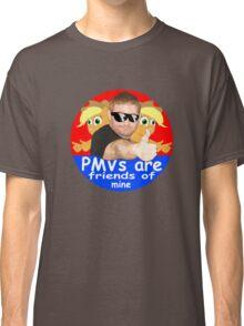 PMVs are Friends Of Mine Classic T-Shirt