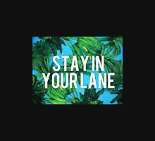 Stay in your lane Unisex T-Shirt