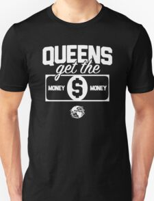 Queens Get the Money Unisex T-Shirt