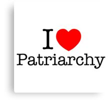 I <3 patriarchy Canvas Print